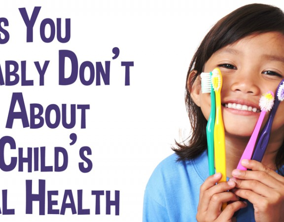 Things you probably don't know about your child's dental health